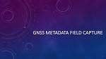 Adding GNSS Metadata Fields for Esri Collector